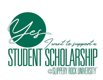 Yes, I want to support a student scholarship at Slippery Rock University